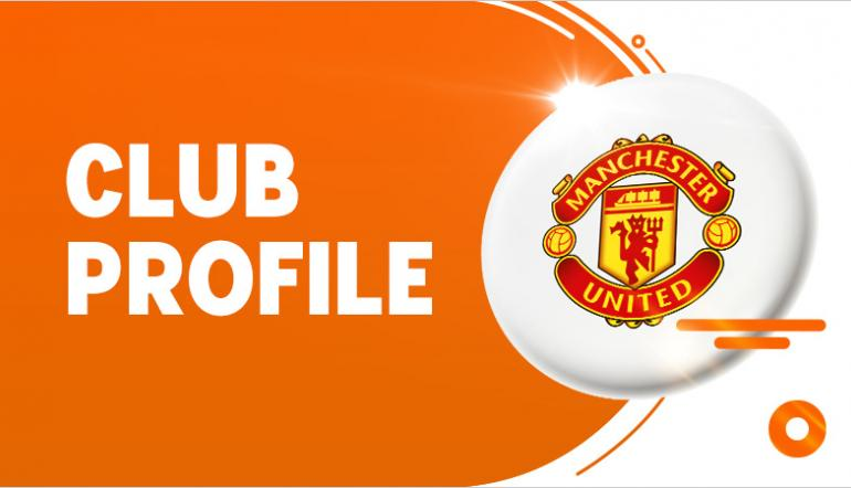 Manchester United: Everything You Need To Know | Football Tips