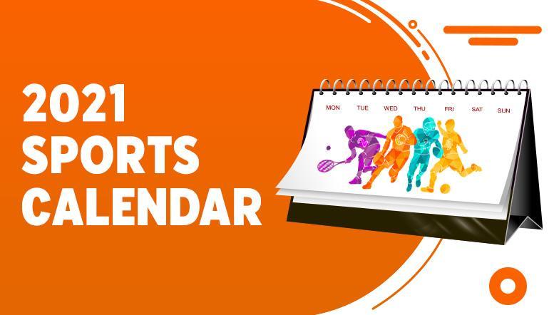 Sport Calendar 2021: Major Events Of The Year Sport Calendar 2021: Biggest Sports Events Of The Year